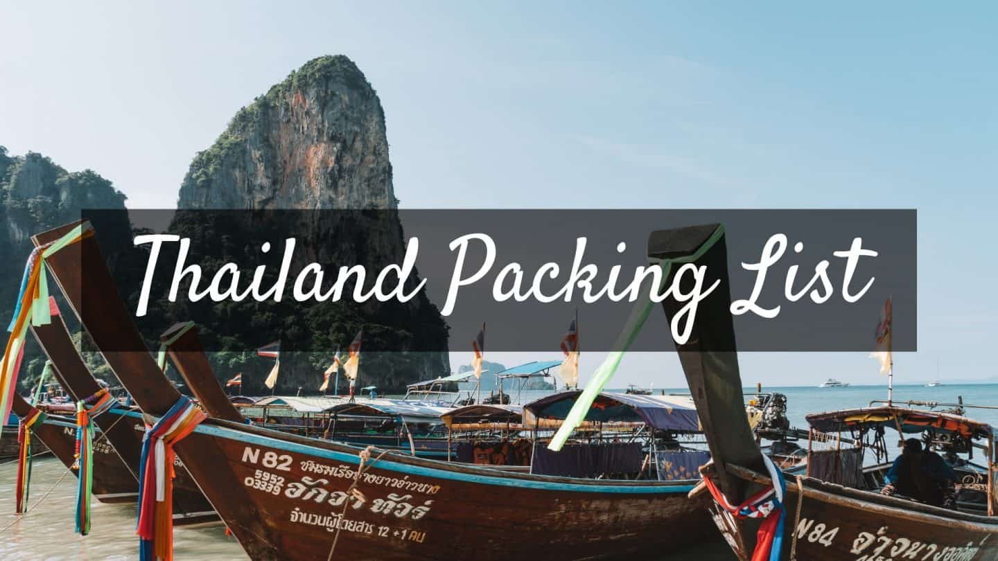 THAILAND PACKING LIST – WHAT TO PACK FOR THAILAND