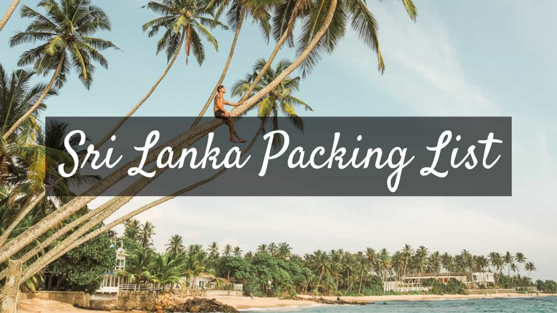 SRI LANKA PACKING LIST – WHAT TO PACK FOR SRI LANKA