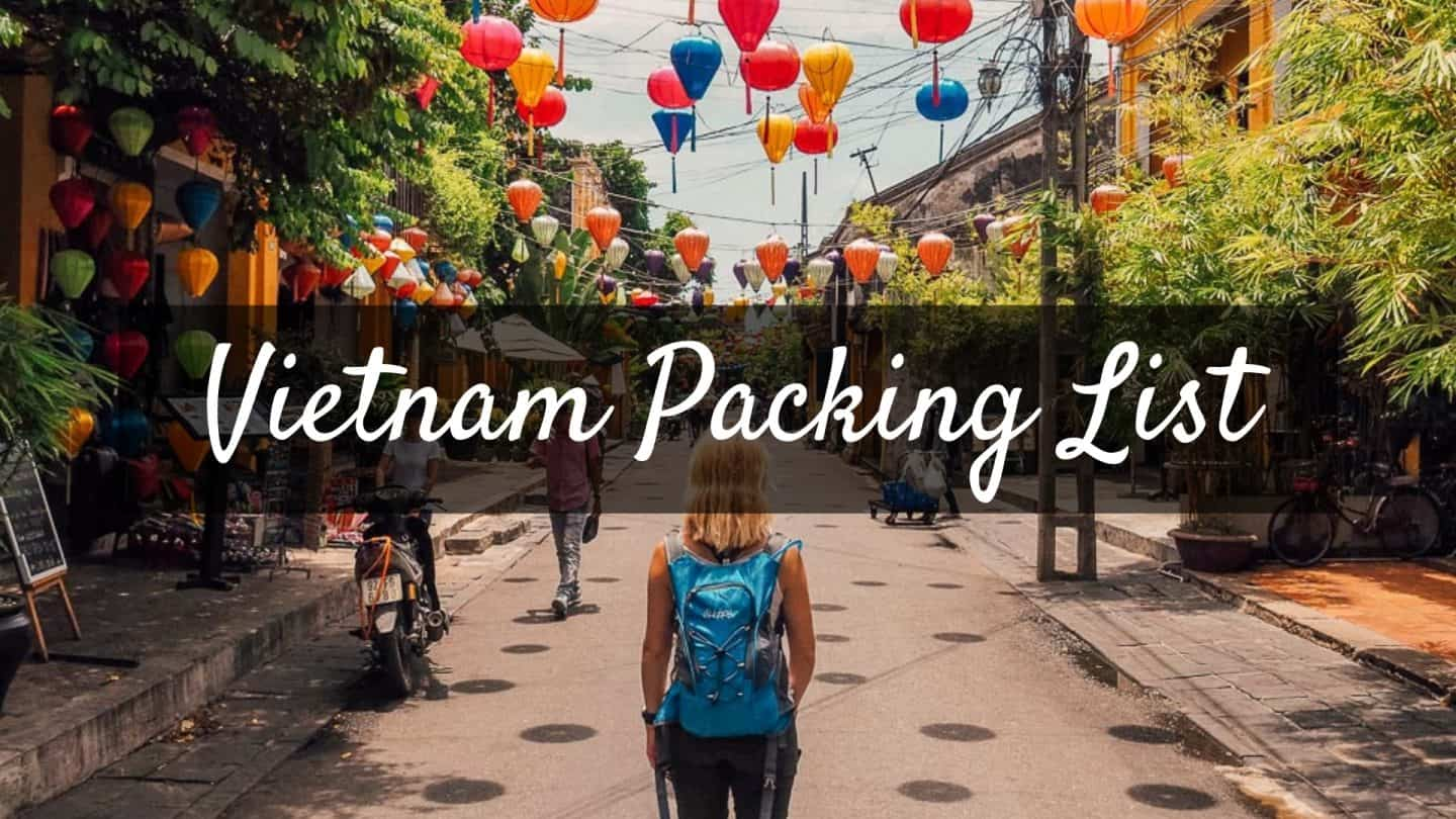 VIETNAM PACKING LIST – WHAT TO PACK AND WHY